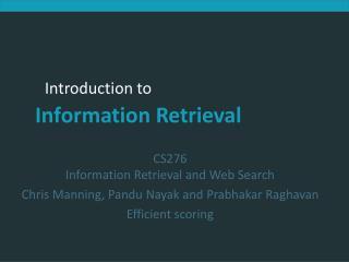 CS276 Information Retrieval and Web Search Chris Manning, Pandu Nayak and Prabhakar Raghavan