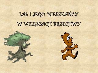 LAS I JEGO MIESZKAŃCY  W WIERSZACH BRZECHWY