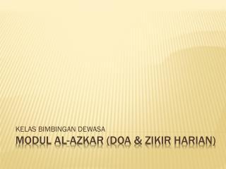 Modul  al- azkar  ( doa  &  zikir harian )