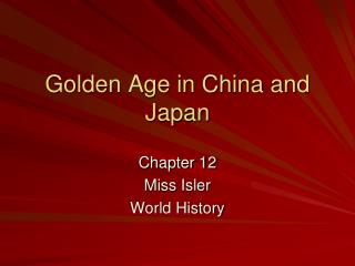 Golden Age in China and Japan