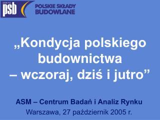 """""""Kondycja polskiego budownictwa  – wczoraj, dziś i jutro"""""""