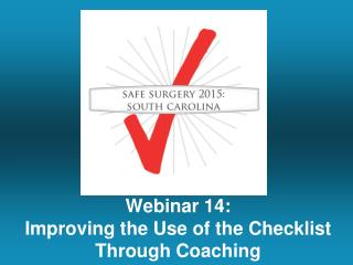 Webinar 14: Improving the Use of the Checklist Through Coaching