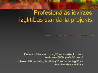 Profesionālās ievirzes izglītības standarta projekts