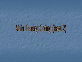 Vaïn Thaéng Coâng (baøi 2)