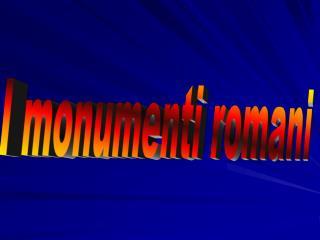 I monumenti romani