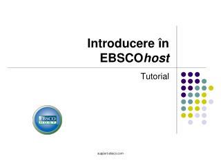 Introducere în  EBSCO host