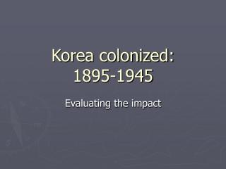 Japanese Colonialism in Korea