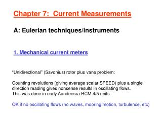 Chapter 7:  Current Measurements A: Eulerian techniques/instruments 1. Mechanical current meters