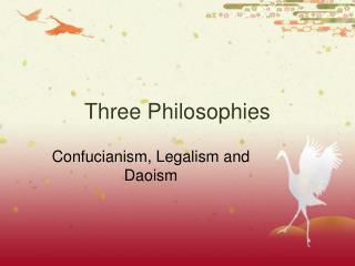Three Philosophies