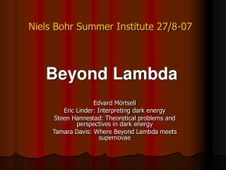 Niels Bohr Summer Institute 27/8-07