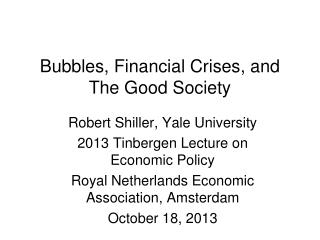 Bubbles, Financial Crises, and The Good Society