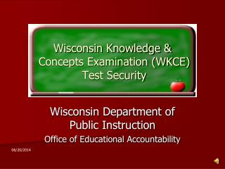 Wisconsin Knowledge &  Concepts Examination (WKCE)  Test Security