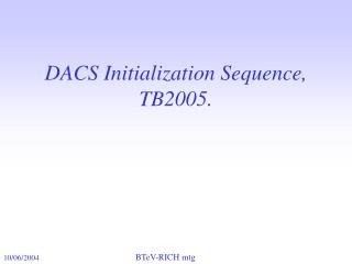 DACS Initialization Sequence,  TB2005.