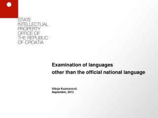 Examination of languages  other than  the  official national language Višnja Kuzmanović
