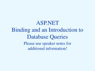 ASP.NET  Binding and an Introduction to Database Queries