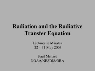 Radiation and the Radiative Transfer Equation