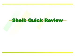 Shell: Quick Review