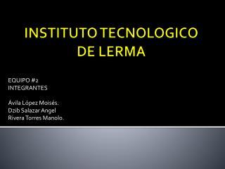 INSTITUTO TECNOLOGICO DE LERMA