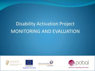 Disability Activation Project MONITORING AND EVALUATION
