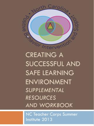 Creating a successful and safe learning environment Supplemental resources and workbook