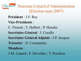 Nouveau Conseil d'Administration  (Election mars 2007)