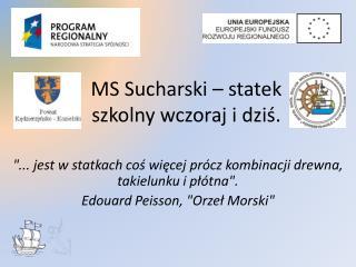 MS Sucharski – statek szkolny wczoraj i dziś.