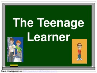 The Teenage Learner