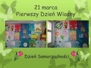 21 marca Pierwszy Dzień Wiosny