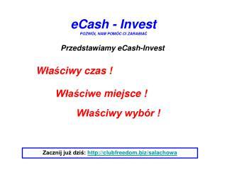 eCash  -  Invest POZW Ó L NAM POM Ó C CI ZARABIA Ć