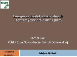 Energia ze źródeł odnawialnych - Systemy wsparcia dziś i jutro