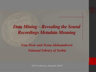 Data Mining – Revealing the Sound Recordings Metadata Meaning