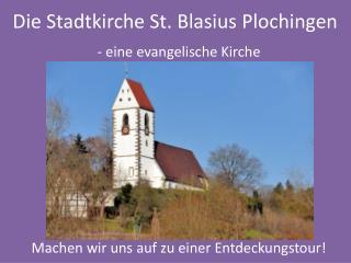 Die Stadtkirche St. Blasius Plochingen