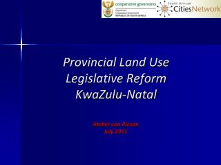 Provincial Land Use Legislative Reform KwaZulu-Natal