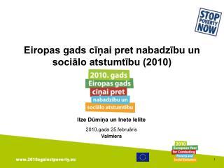 Eiropas gads c??ai pret nabadz?bu un soci?lo atstumt?bu (2010)