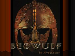 Beowulf is an epic
