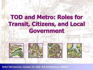 DCRA TOD Seminar, October 24, 2006  Nat Bottigheimer, WMATA