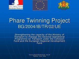 Phare Twinning Project BG/2004/IB/TR/02/UE