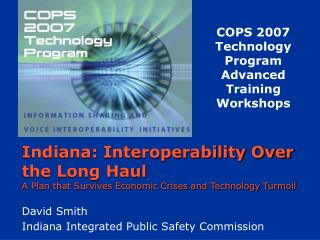 Indiana: Interoperability Over the Long Haul A Plan that Survives Economic Crises and Technology Turmoil
