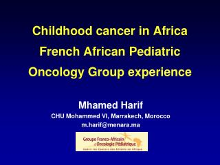 Childhood cancer in Africa French African Pediatric Oncology Group experience