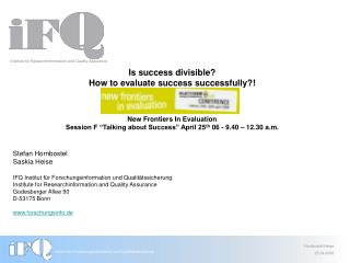 Is success divisible? How to evaluate success successfully?!  New Frontiers In Evaluation