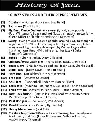 18 JAZZ STYLES AND THEIR  REPRESENTATIVES Dixieland – ( Original Dixieland Jazz Band )