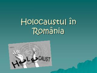 Holocaustul î n Rom â nia