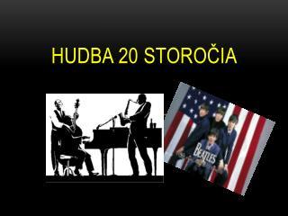 Hudba 20 storočia