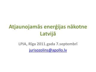 Atjaunojamās enerģijas nākotne Latvijā