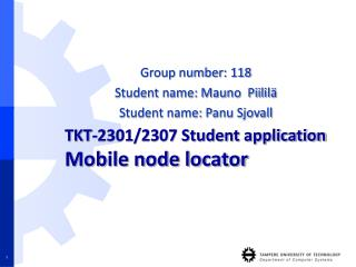 TKT-2301/2307 Student application Mobile node locator
