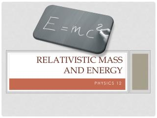 Relativistic Mass  and Energy