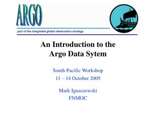 An Introduction to the  Argo Data Sytem