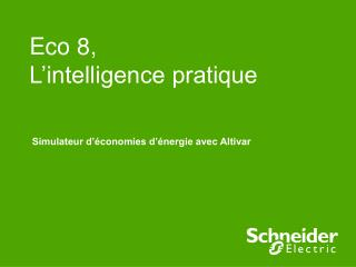 Eco 8, L intelligence pratique