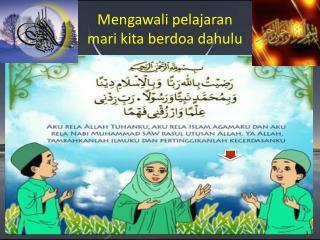 Mengawali pelajaran mari kita berdoa dahulu