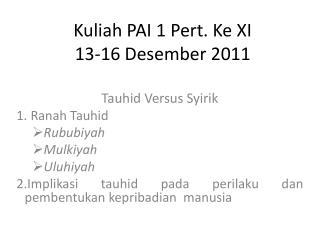 Kuliah  PAI 1 Pert.  Ke  XI 13-16  Desember  2011